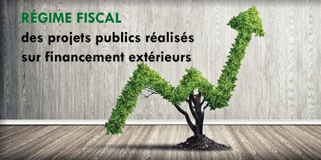 Régime fiscal des projets publics réalisés sur financement extérieurs